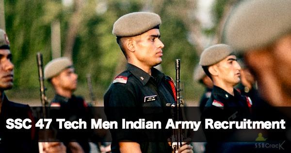 Indian Army Recruitment SSC 47 Tech Men