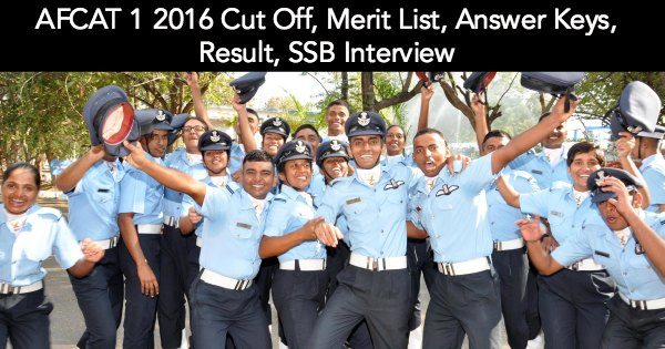 AFCAT-1-2016-Cut-Off-Merit-List-Answer-Keys-Result-SSB-Interview
