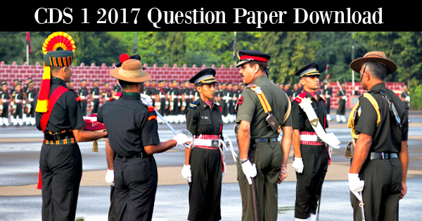 CDS 1 2017 Question Paper Download [Full Set]