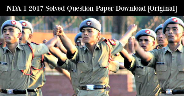NDA 1 2017 Solved Question Paper Download [Original]