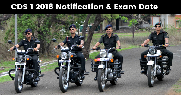 CDS 1 2018 Notification & Exam Date