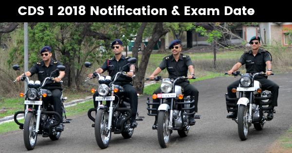 CDS 1 2018 Notification & Exam Date