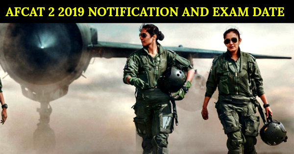 AFCAT 2 2019 NOTIFICATION AND EXAM DATE
