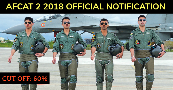 AFCAT 2 2018 OFFICIAL NOTIFICATION