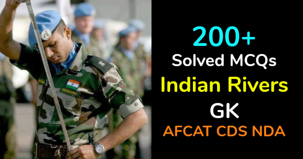 200+ Solved MCQs Indian Rivers GK AFCAT CDS NDA